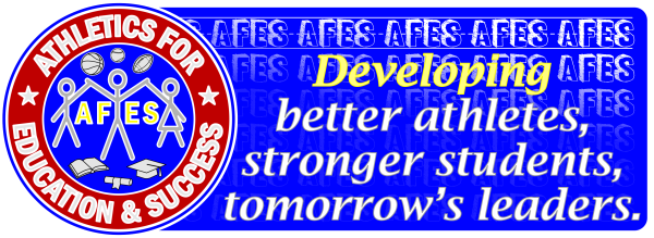 AFES--Developing better athletes, stronger students, tomorrow's leaders
