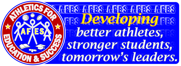 AFES - Developing better athletes, stronger students, tomorrow's leaders